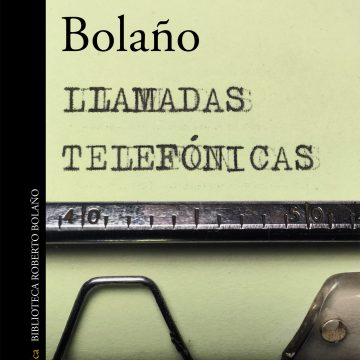 Llamadas telefónicas, Bolaño
